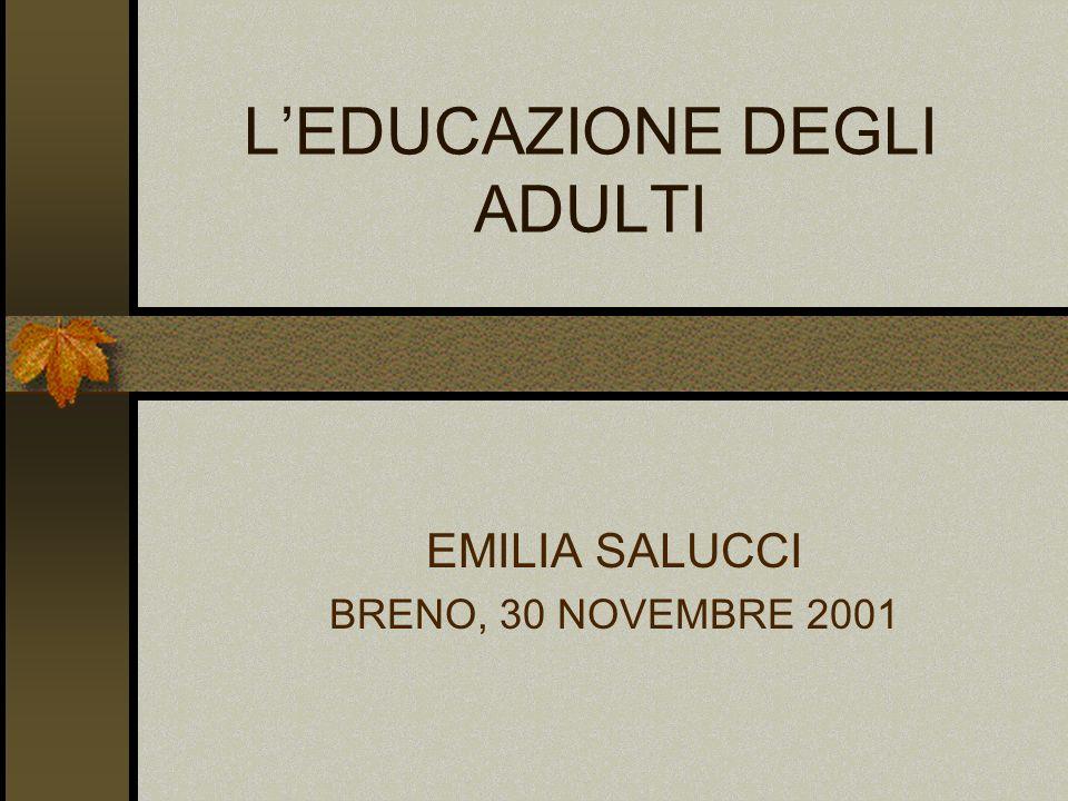 Breno 30/11/ 2001Emilia Salucci2 IL CONTESTO ISTRUZIONE, FORMAZIONE: Percorsi delletà giovanile?