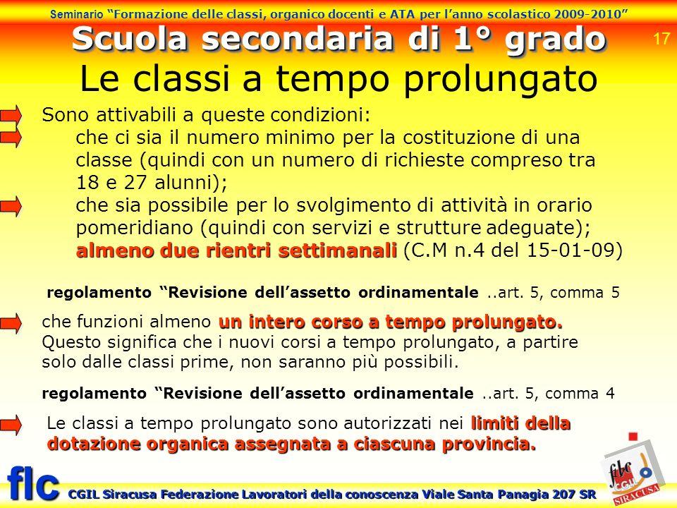 17 Seminario Formazione delle classi, organico docenti e ATA per lanno scolastico 2009-2010 CGIL Siracusa Federazione Lavoratori della conoscenza Vial