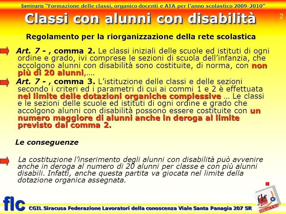 2 Seminario Formazione delle classi, organico docenti e ATA per lanno scolastico 2009-2010 CGIL Siracusa Federazione Lavoratori della conoscenza Viale