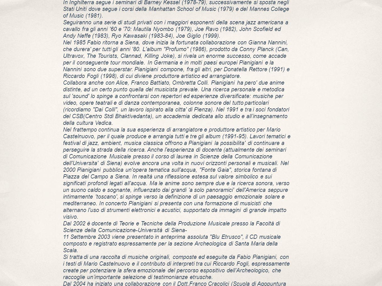 Seminario & Concerto: LArte dellAscolto Condotto da: Fabio Pianigiani Durata: Due giorni(12 ore) Costo: euro......(Incluso Manuale del Corso e 1 CD dalla serie La Musica dei Cinque Elementi di Fabio Pianigiani) Prerequisiti: nessuno.