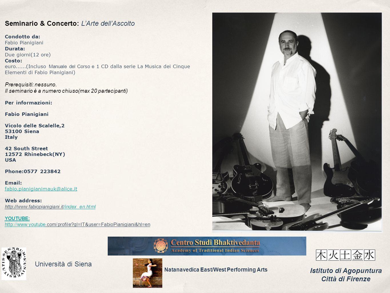 Seminario & Concerto: LArte dellAscolto Condotto da: Fabio Pianigiani Durata: Due giorni(12 ore) Costo: euro......(Incluso Manuale del Corso e 1 CD da