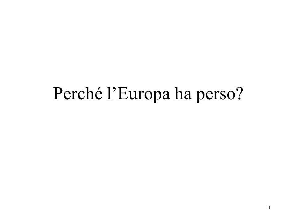 1 Perché lEuropa ha perso?