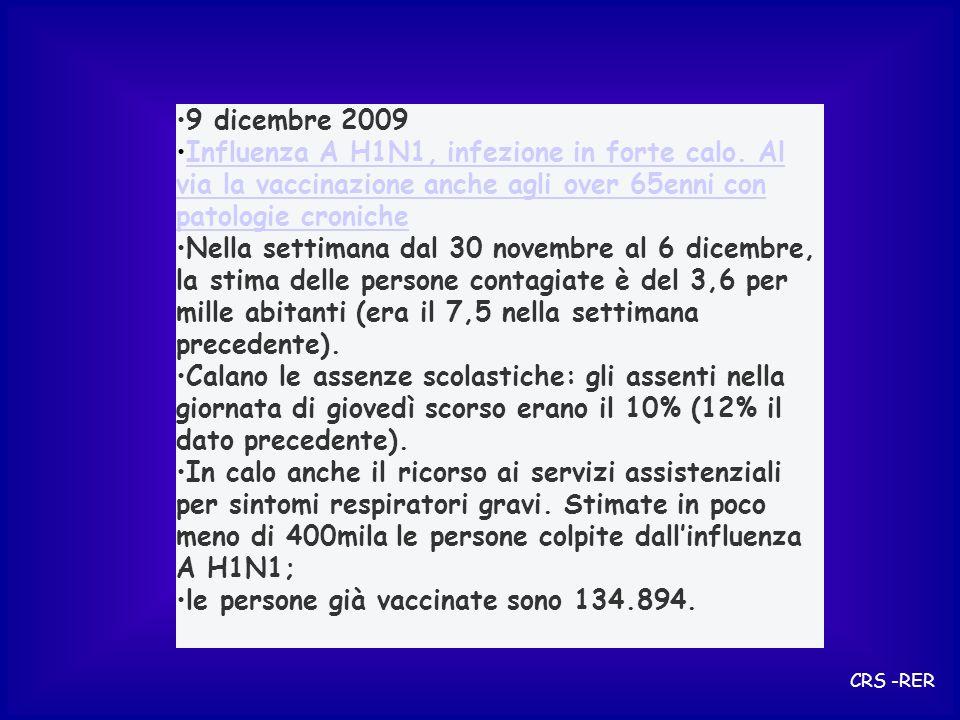 9 dicembre 2009 Influenza A H1N1, infezione in forte calo. Al via la vaccinazione anche agli over 65enni con patologie cronicheInfluenza A H1N1, infez