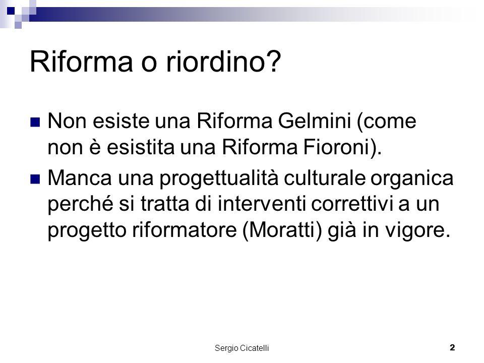 Sergio Cicatelli2 Riforma o riordino.