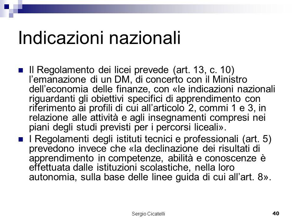 Sergio Cicatelli40 Indicazioni nazionali Il Regolamento dei licei prevede (art.