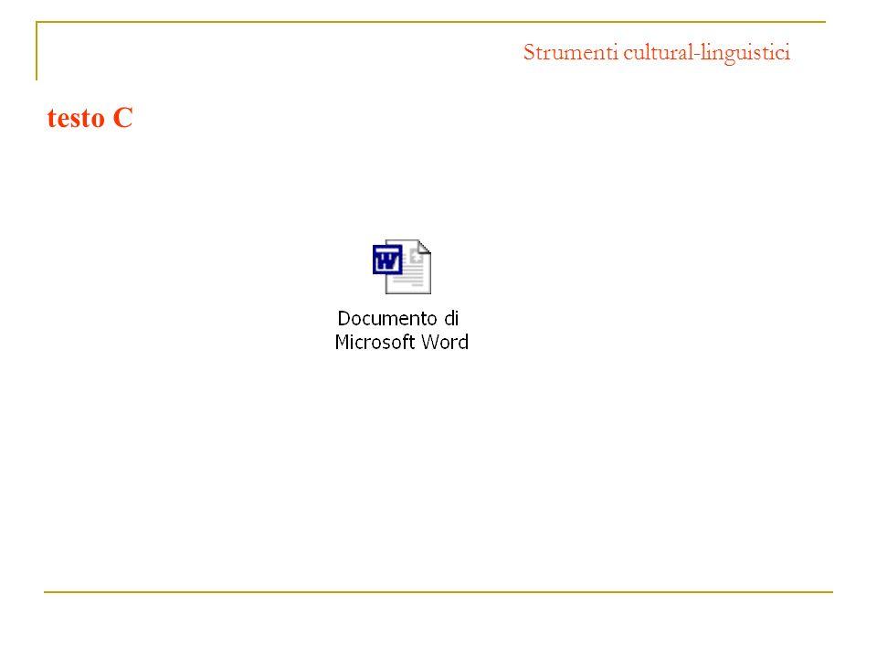 Strumenti cultural-linguistici testo C
