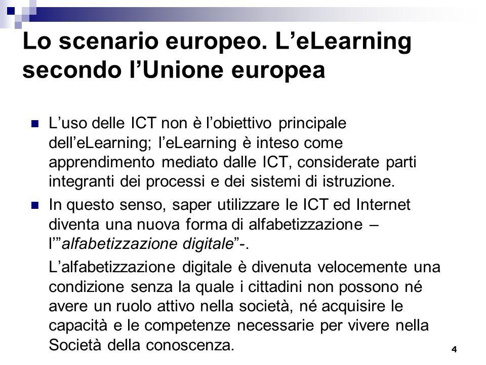 4 Lo scenario europeo. LeLearning secondo lUnione europea Luso delle ICT non è lobiettivo principale delleLearning; leLearning è inteso come apprendim