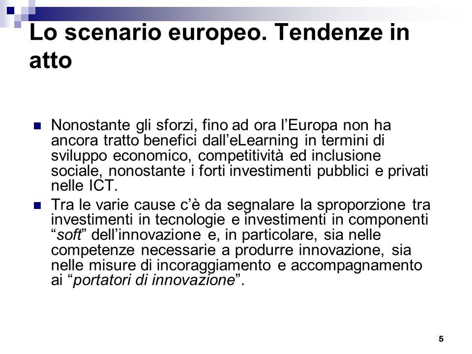 5 Lo scenario europeo. Tendenze in atto Nonostante gli sforzi, fino ad ora lEuropa non ha ancora tratto benefici dalleLearning in termini di sviluppo