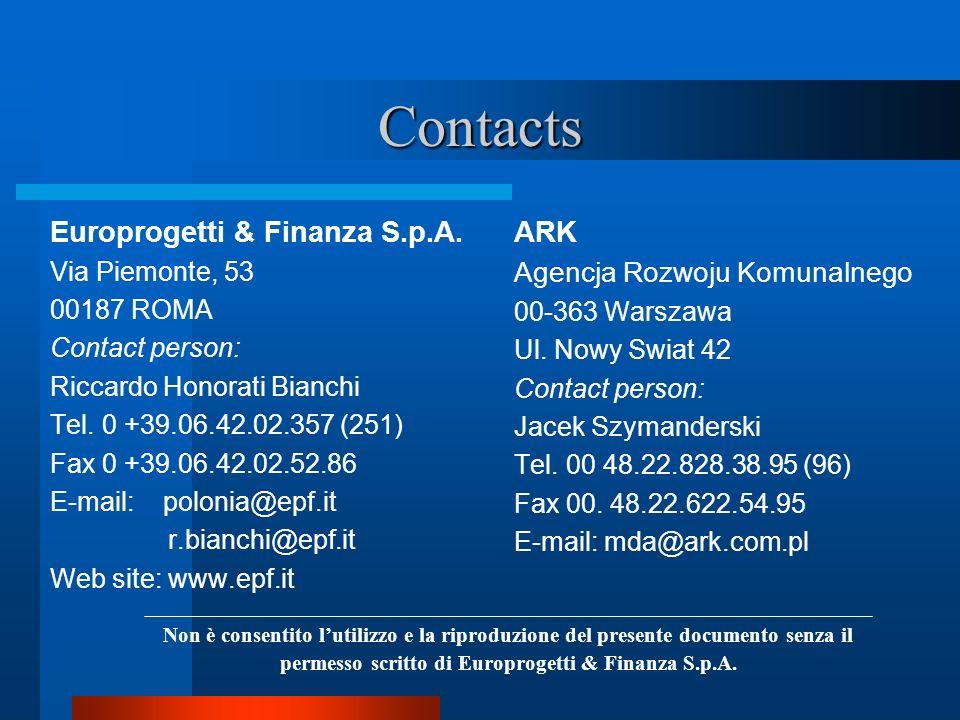 Contacts Europrogetti & Finanza S.p.A. Via Piemonte, 53 00187 ROMA Contact person: Riccardo Honorati Bianchi Tel. 0 +39.06.42.02.357 (251) Fax 0 +39.0