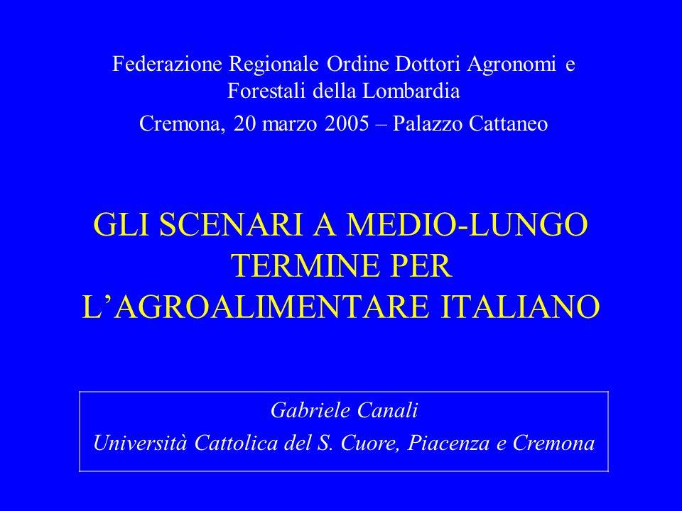 GLI SCENARI A MEDIO-LUNGO TERMINE PER LAGROALIMENTARE ITALIANO Federazione Regionale Ordine Dottori Agronomi e Forestali della Lombardia Cremona, 20 m