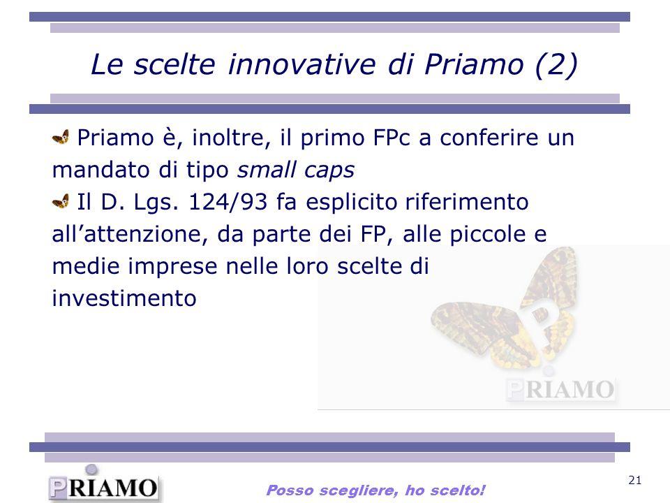 21 Le scelte innovative di Priamo (2) Priamo è, inoltre, il primo FPc a conferire un mandato di tipo small caps Il D. Lgs. 124/93 fa esplicito riferim