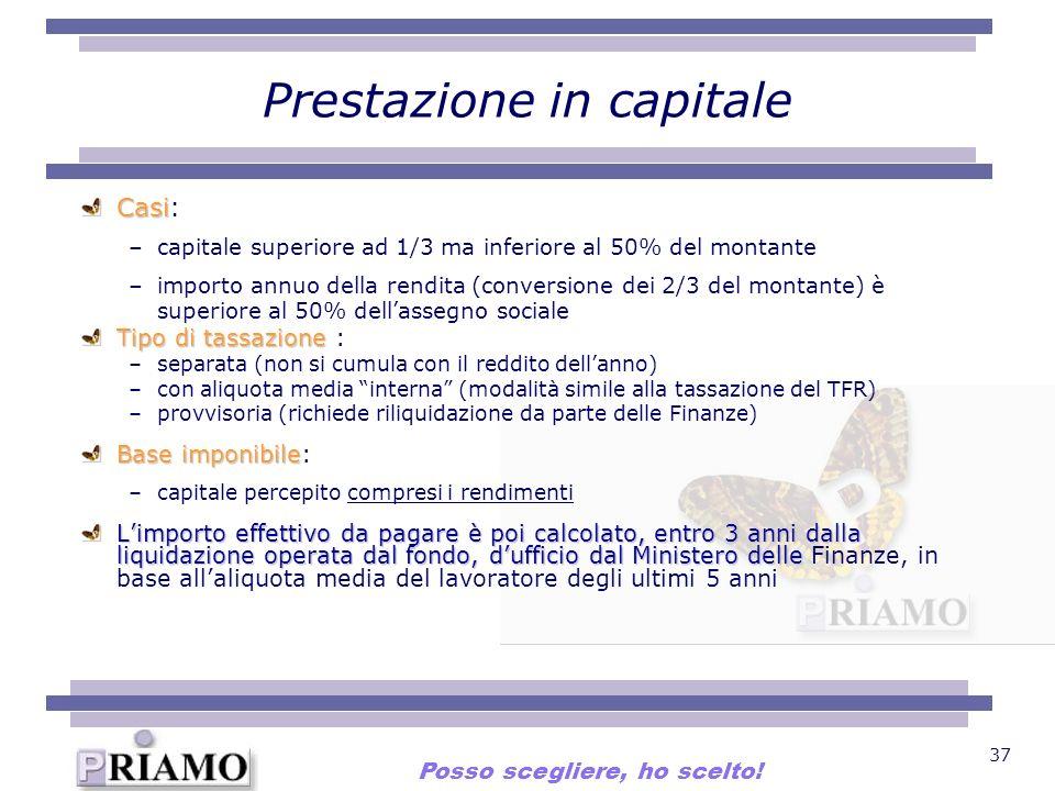 37 Casi Casi: –capitale superiore ad 1/3 ma inferiore al 50% del montante –importo annuo della rendita (conversione dei 2/3 del montante) è superiore