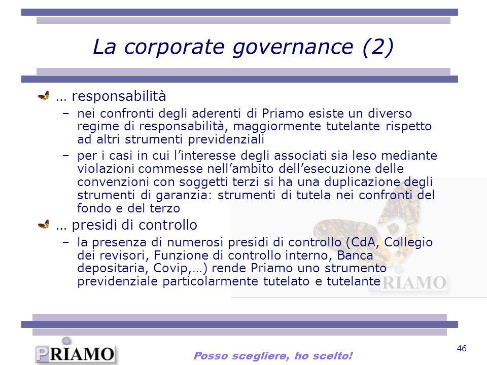 46 La corporate governance (2) … responsabilità –nei confronti degli aderenti di Priamo esiste un diverso regime di responsabilità, maggiormente tutel