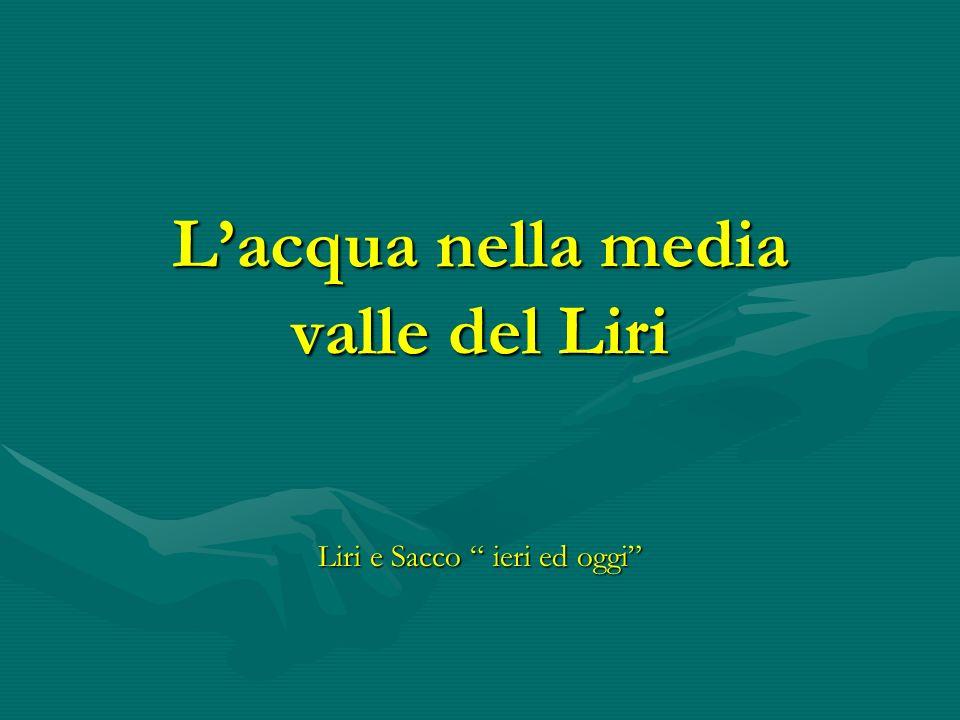 Lacqua nella media valle del Liri Liri e Sacco ieri ed oggi