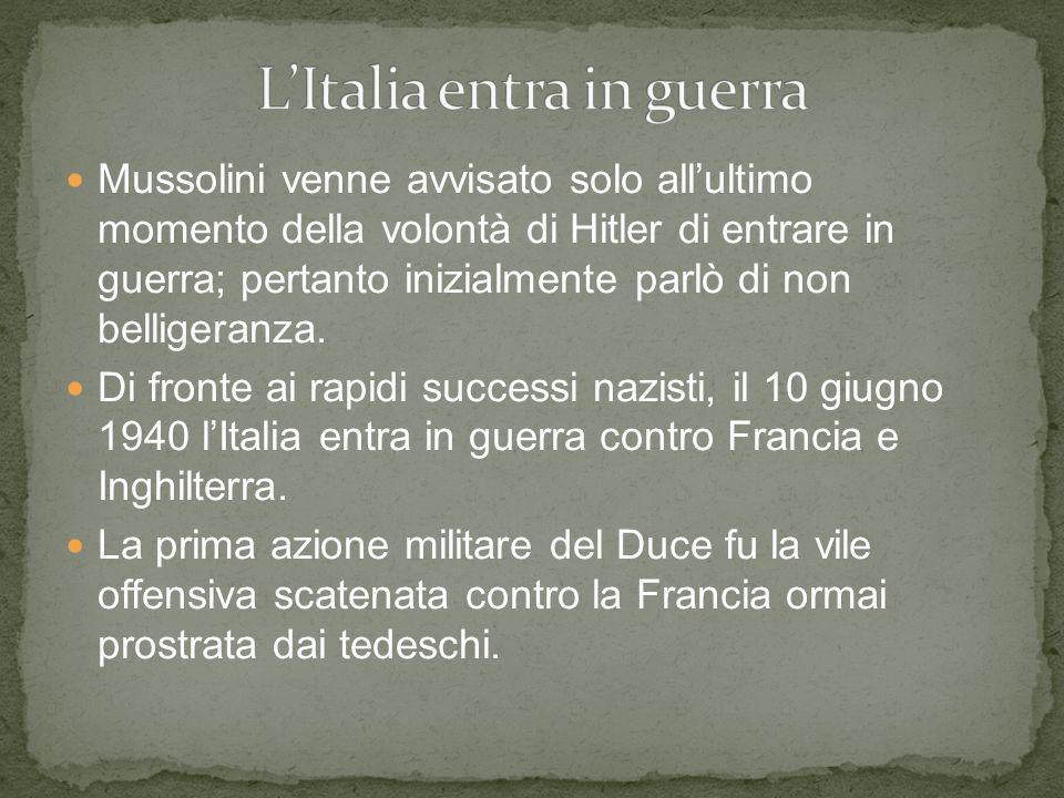 Mussolini venne avvisato solo allultimo momento della volontà di Hitler di entrare in guerra; pertanto inizialmente parlò di non belligeranza. Di fron