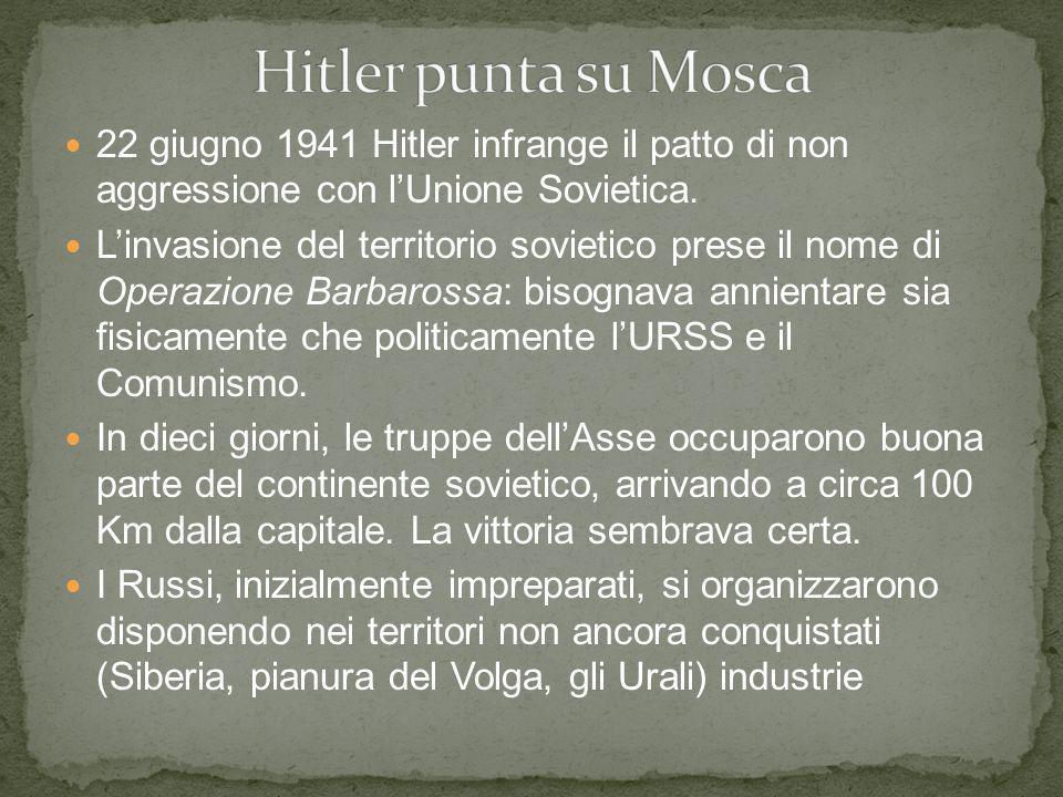 22 giugno 1941 Hitler infrange il patto di non aggressione con lUnione Sovietica. Linvasione del territorio sovietico prese il nome di Operazione Barb