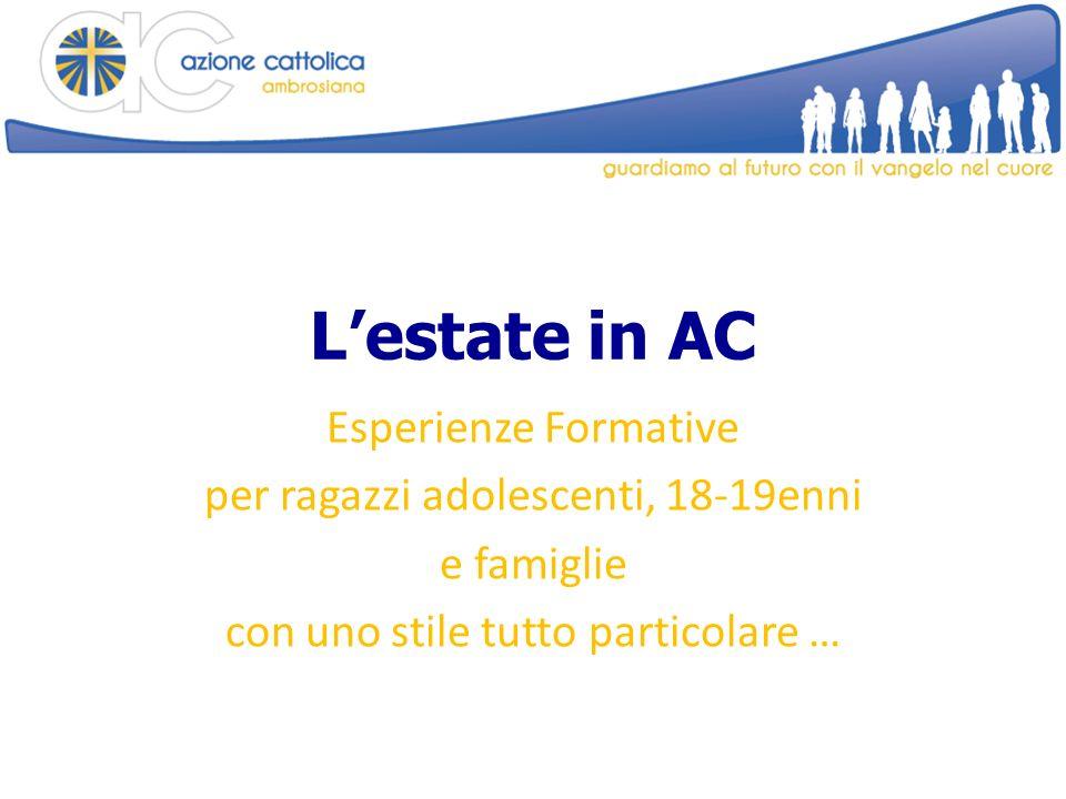 Lestate in AC Esperienze Formative per ragazzi adolescenti, 18-19enni e famiglie con uno stile tutto particolare …