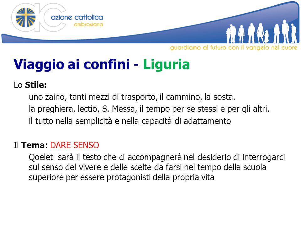 Viaggio ai confini - Liguria Lo Stile: uno zaino, tanti mezzi di trasporto, il cammino, la sosta.
