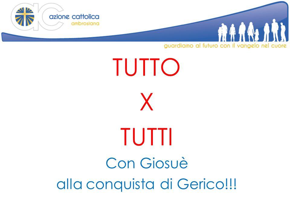 TUTTO X TUTTI Con Giosuè alla conquista di Gerico!!!