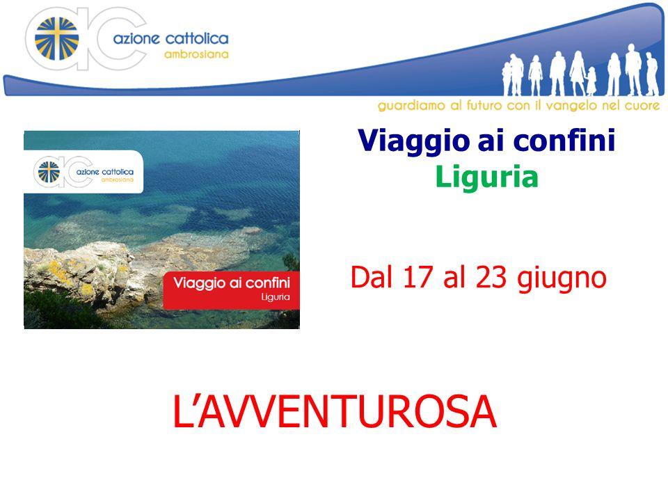 Viaggio ai confini Liguria LAVVENTUROSA Dal 17 al 23 giugno