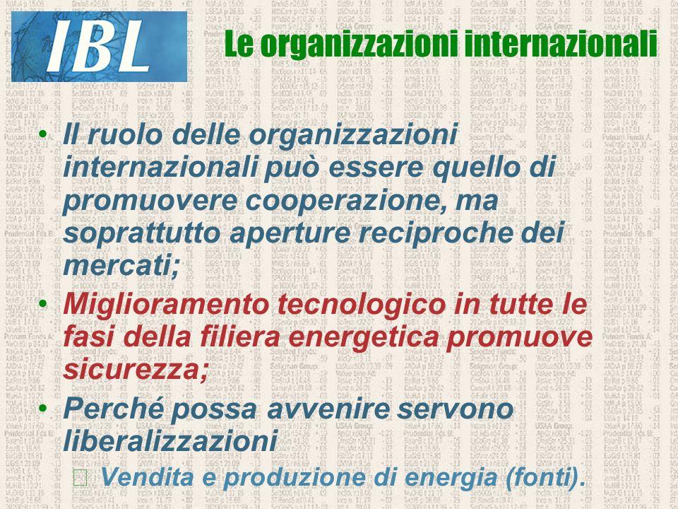 Il ruolo delle organizzazioni internazionali può essere quello di promuovere cooperazione, ma soprattutto aperture reciproche dei mercati; Miglioramen
