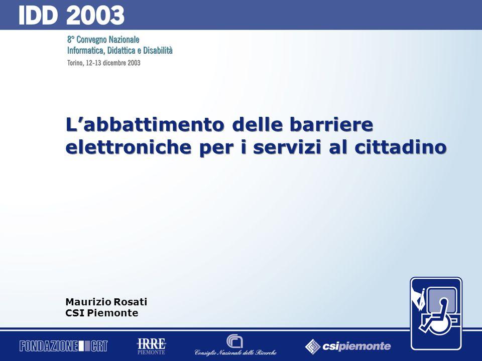0 Labbattimento delle barriere elettroniche per i servizi al cittadino Maurizio Rosati CSI Piemonte