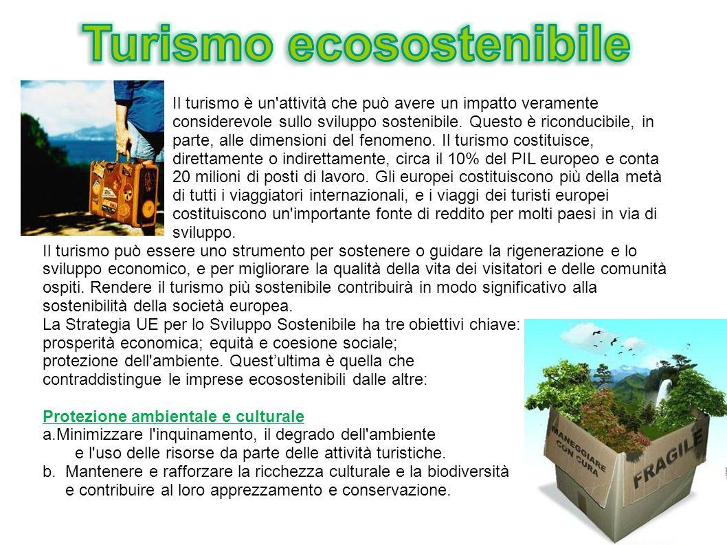Il turismo è un'attività che può avere un impatto veramente considerevole sullo sviluppo sostenibile. Questo è riconducibile, in parte, alle dimension