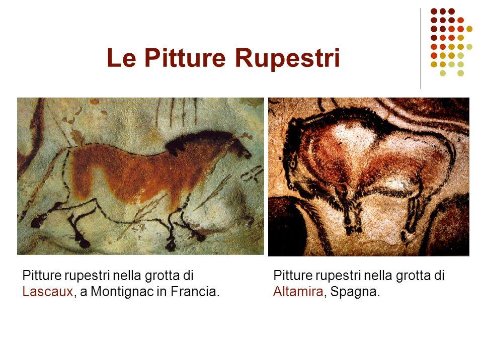 Pitture rupestri nella grotta di Lascaux, a Montignac in Francia. Le Pitture Rupestri Pitture rupestri nella grotta di Altamira, Spagna.