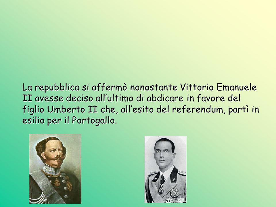 La repubblica si affermò nonostante Vittorio Emanuele II avesse deciso allultimo di abdicare in favore del figlio Umberto II che, allesito del referen