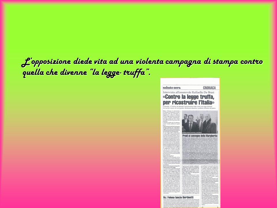 Lopposizione diede vita ad una violenta campagna di stampa contro quella che divenne la legge- truffa. Lopposizione diede vita ad una violenta campagn