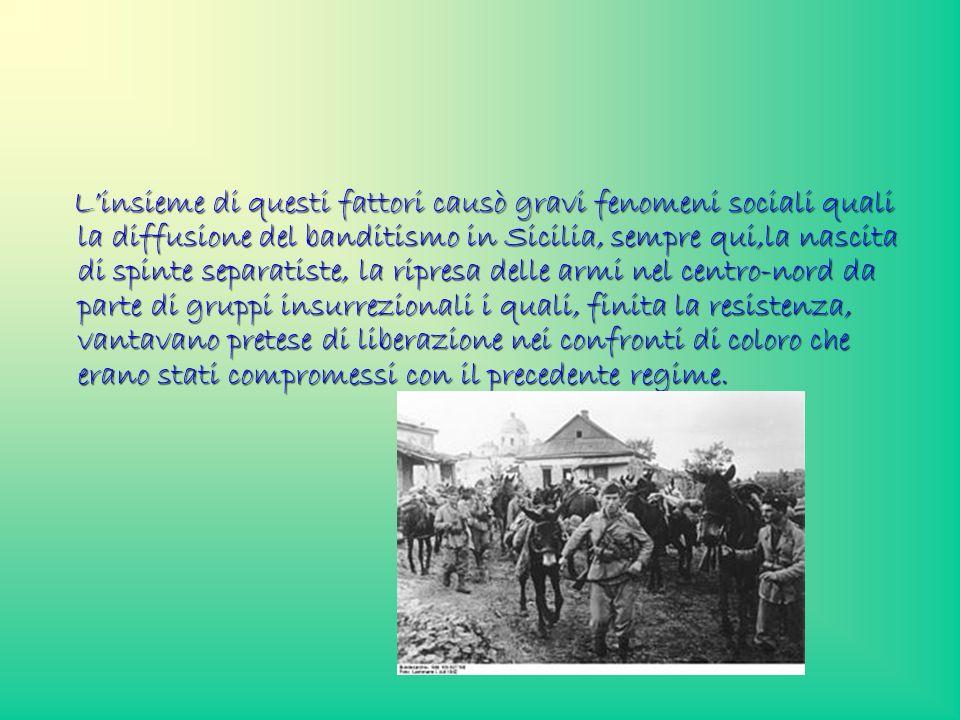 Linsieme di questi fattori causò gravi fenomeni sociali quali la diffusione del banditismo in Sicilia, sempre qui,la nascita di spinte separatiste, la