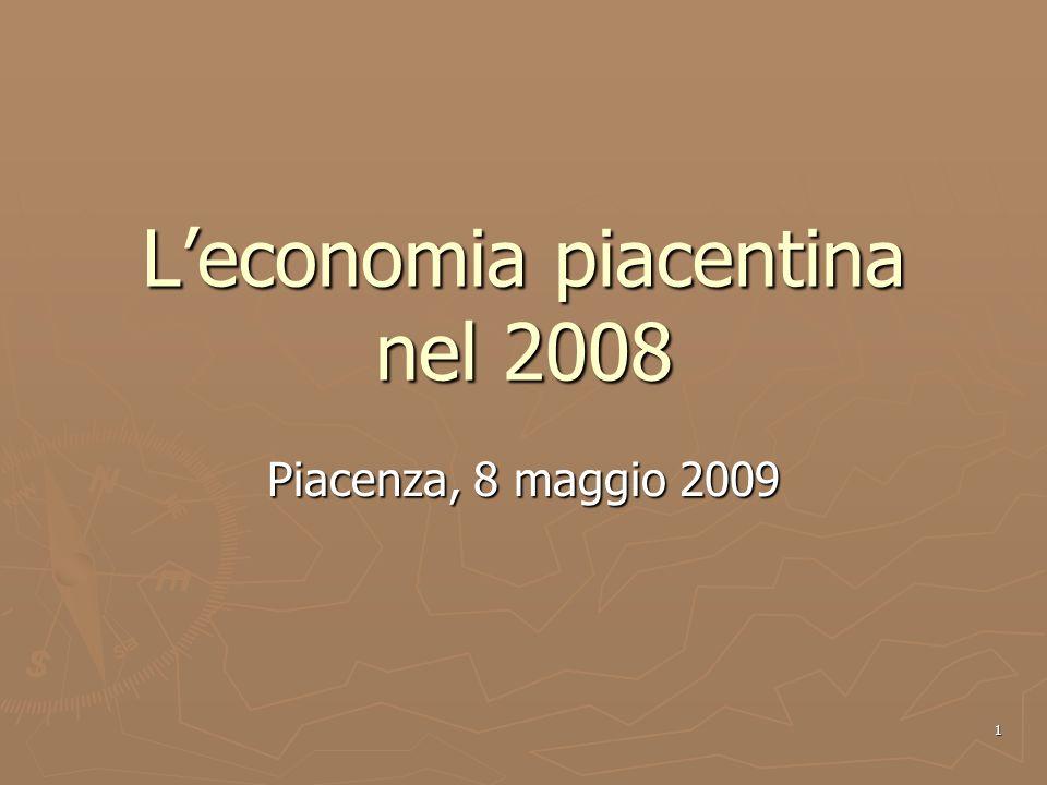 1 Leconomia piacentina nel 2008 Piacenza, 8 maggio 2009