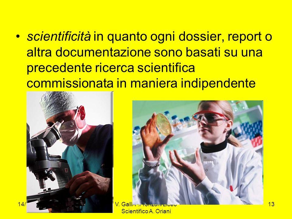14/11/2013V. Galli-F.Fronzoni Liceo Scientifico A. Oriani 13 scientificità in quanto ogni dossier, report o altra documentazione sono basati su una pr
