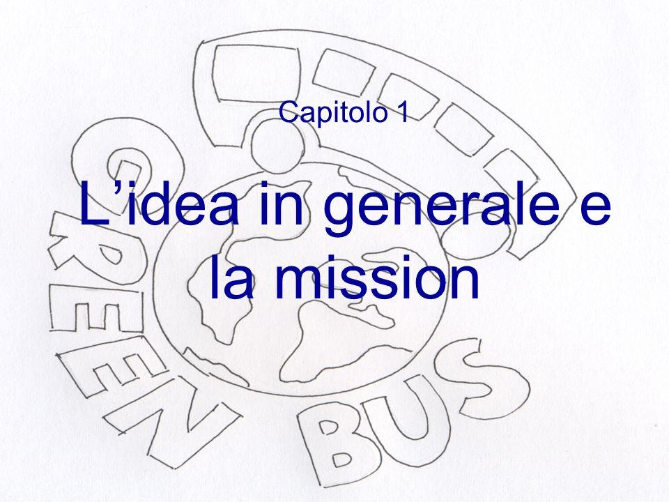 Capitolo 1 Lidea in generale e la mission