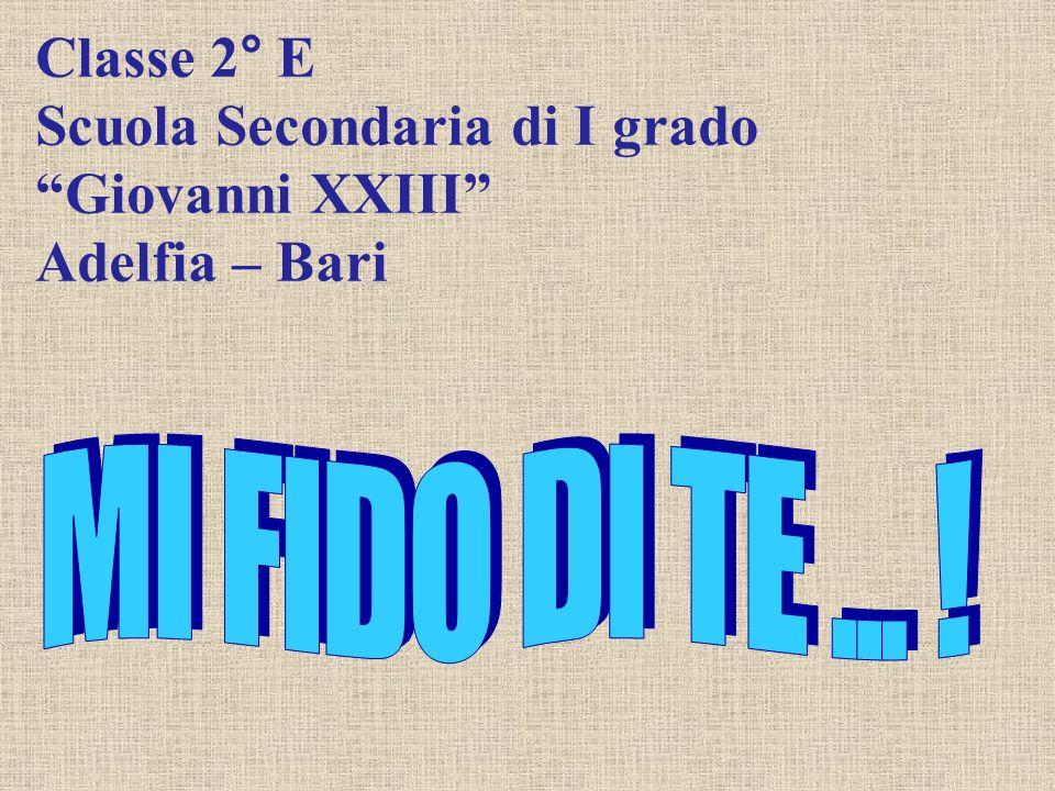 Classe 2° E Scuola Secondaria di I grado Giovanni XXIII Adelfia – Bari