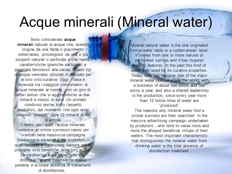 Acqua di rubinetto (Tap water) La così detta acqua di rubinetto viene fornita solo da aziende acquedottistiche attraverso una rete idrica:il requisito fondamentale è la potabilità.