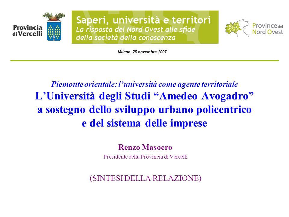 Piemonte orientale: luniversità come agente territoriale LUniversità degli Studi Amedeo Avogadro a sostegno dello sviluppo urbano policentrico e del s