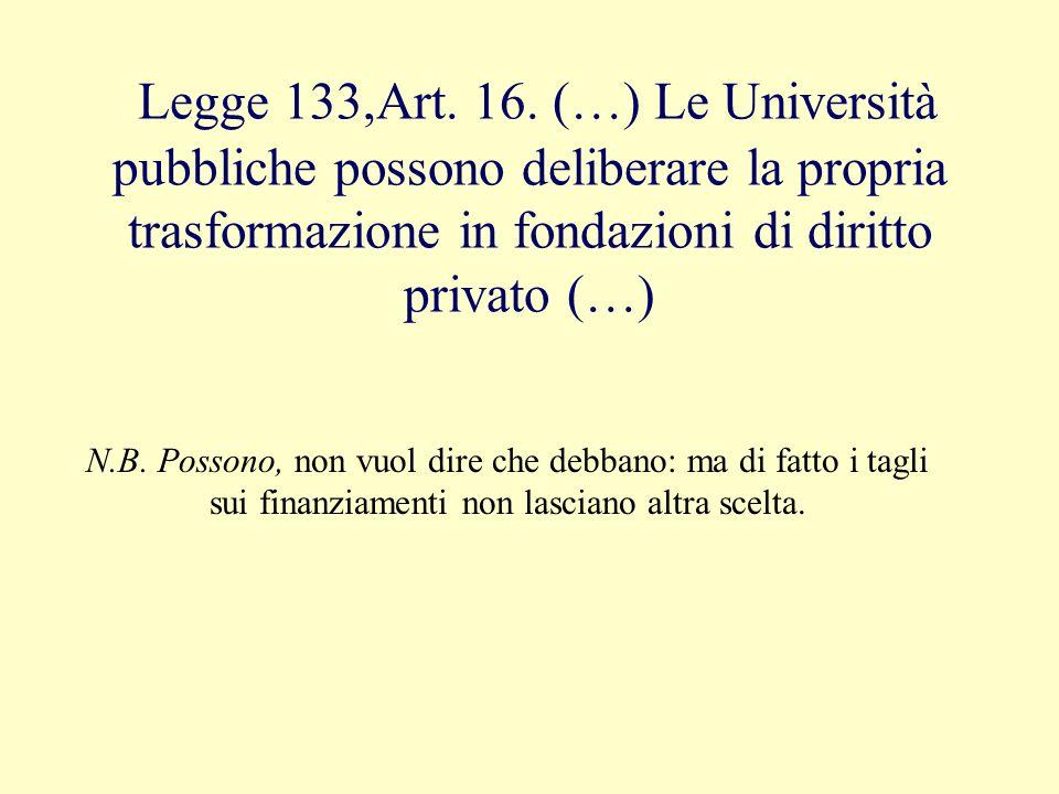 Per circa la metà degli Atenei italiani, tra cui Firenze Siena e Pisa, questi tagli significano solo una cosa: BANCAROTTA Per fronteggiare lemergenza