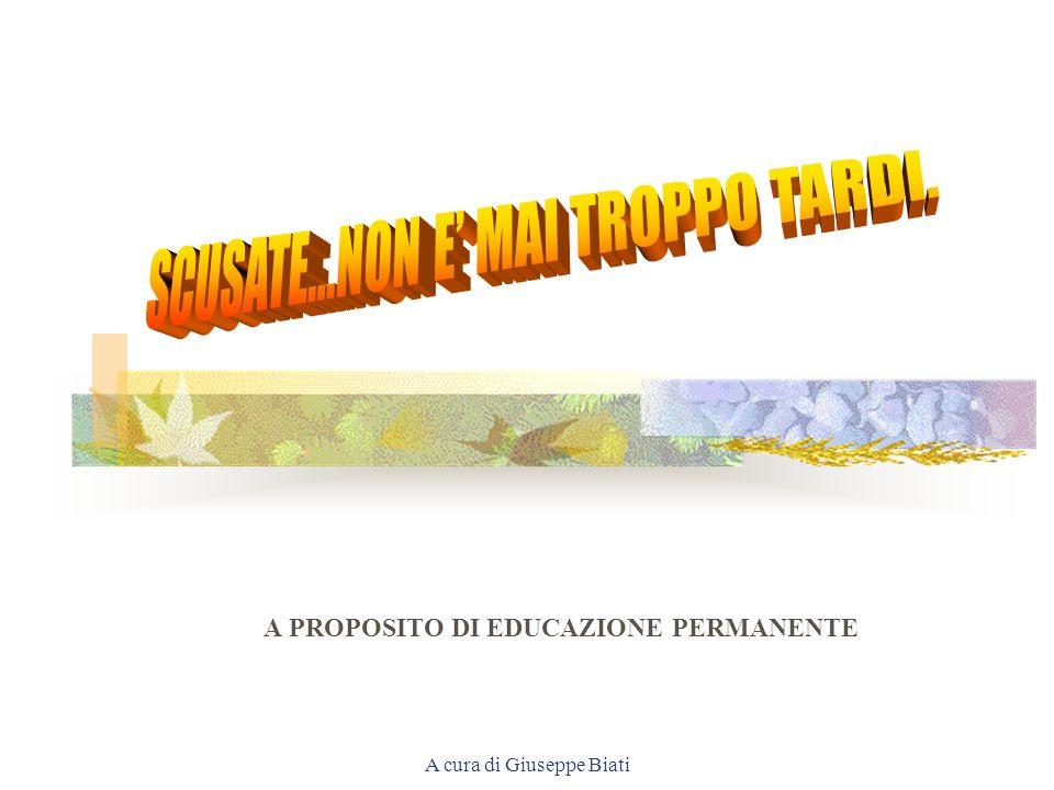A cura di Giuseppe Biati A PROPOSITO DI EDUCAZIONE PERMANENTE