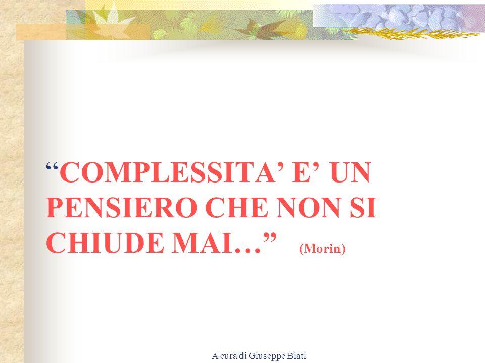 A cura di Giuseppe Biati SCUOLA, COME CONCETTO DI SISTEMA APERTO E COMPLESSO = COMPLESSITA CRESCENTE, ANCHE DAL PUNTO DI VISTA SISTEMICO