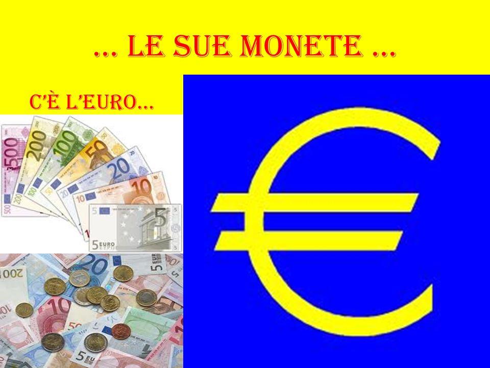 … Le sue monete … Cè leuro…