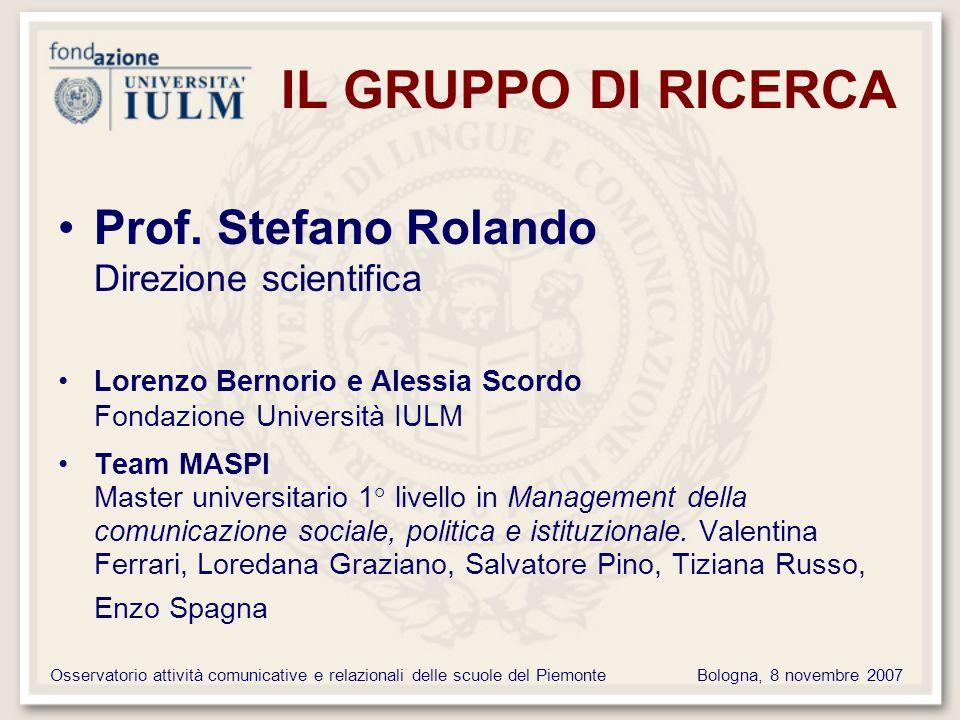 Osservatorio attività comunicative e relazionali delle scuole del PiemonteBologna, 8 novembre 2007 IL GRUPPO DI RICERCA Prof.