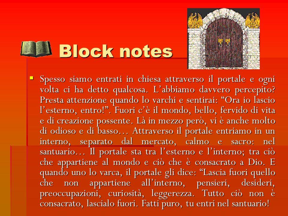 Block notes Spesso siamo entrati in chiesa attraverso il portale e ogni volta ci ha detto qualcosa. Labbiamo davvero percepito? Presta attenzione quan