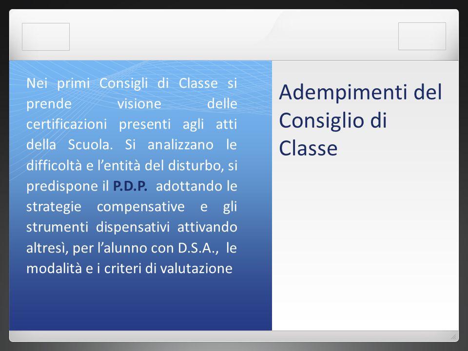 Adempimenti del Consiglio di Classe Nei primi Consigli di Classe si prende visione delle certificazioni presenti agli atti della Scuola.