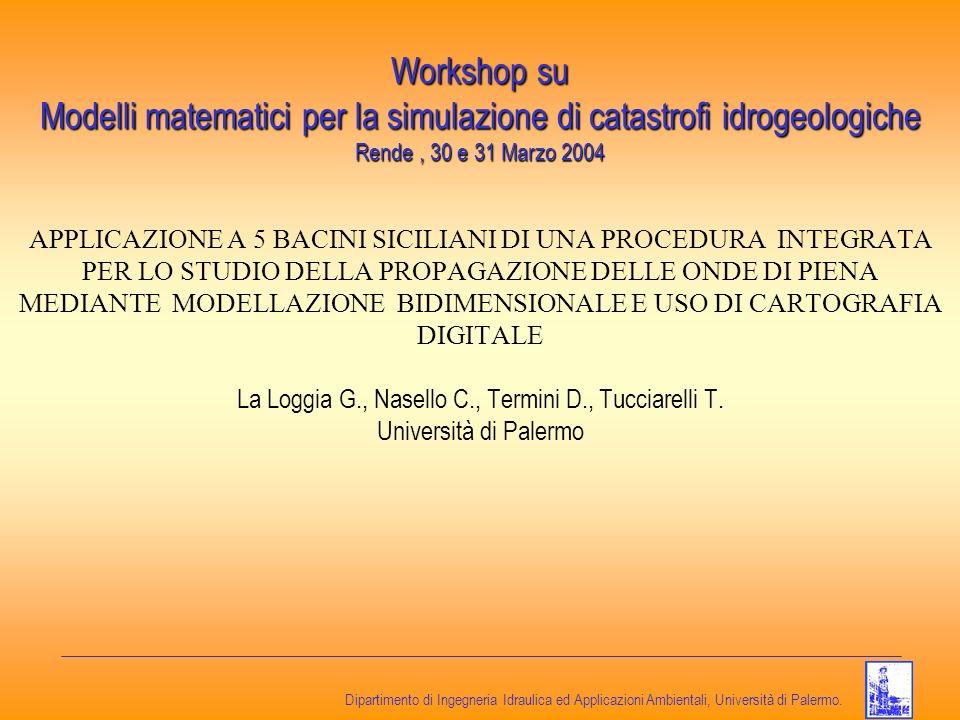 Dipartimento di Ingegneria Idraulica ed Applicazioni Ambientali, Università di Palermo. APPLICAZIONE A 5 BACINI SICILIANI DI UNA PROCEDURA INTEGRATA P