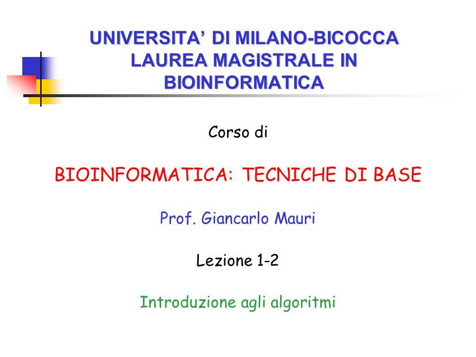 UNIVERSITA DI MILANO-BICOCCA LAUREA MAGISTRALE IN BIOINFORMATICA Corso di BIOINFORMATICA: TECNICHE DI BASE Prof.