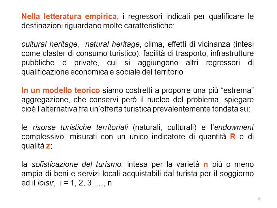 6 Nella letteratura empirica, i regressori indicati per qualificare le destinazioni riguardano molte caratteristiche: cultural heritage, natural herit