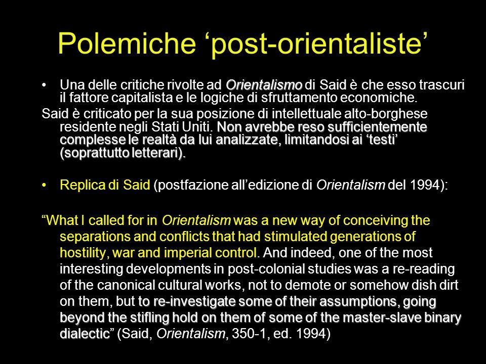 Polemiche post-orientaliste OrientalismoUna delle critiche rivolte ad Orientalismo di Said è che esso trascuri il fattore capitalista e le logiche di