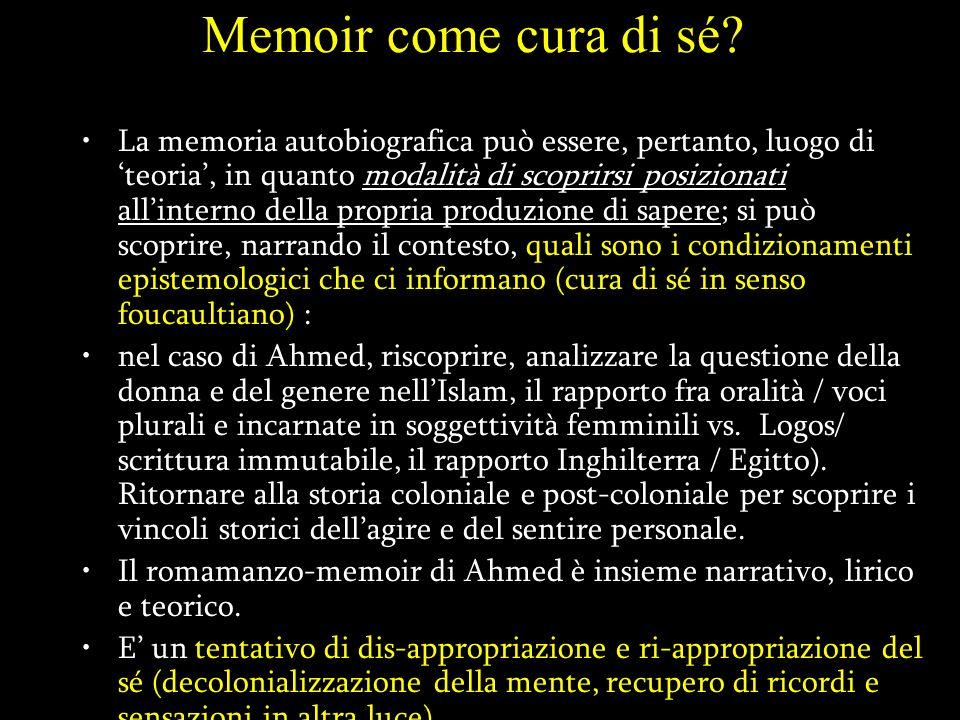 Memoir come cura di sé? La memoria autobiografica può essere, pertanto, luogo di teoria, in quanto modalità di scoprirsi posizionati allinterno della