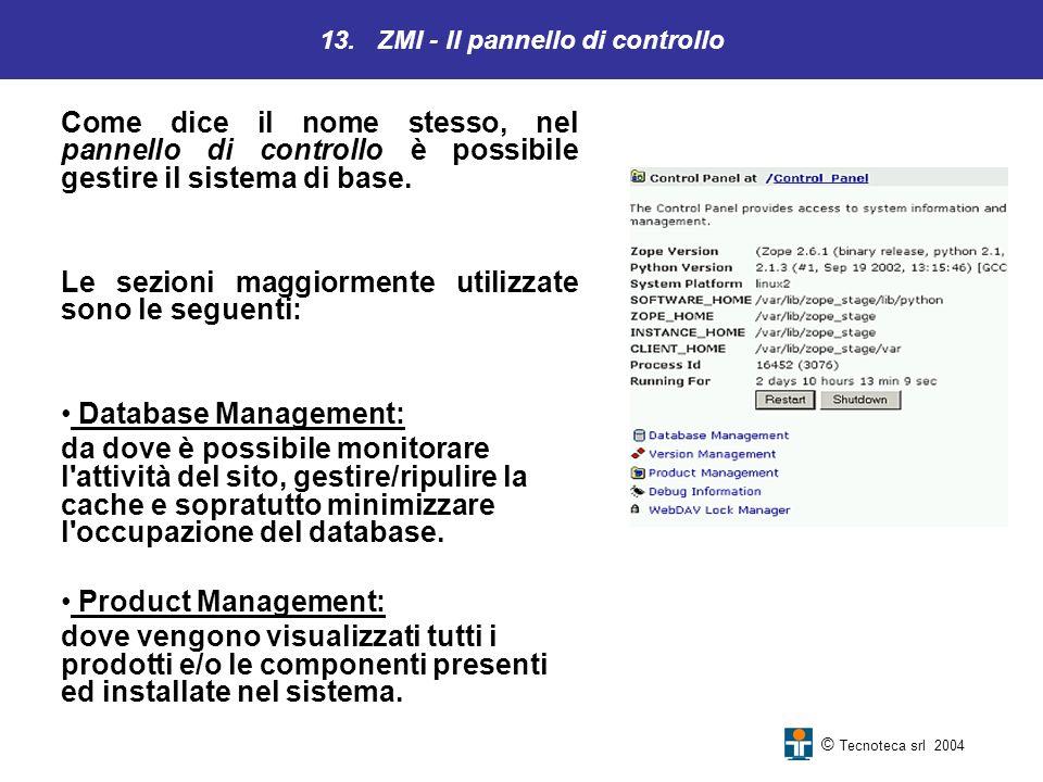 13. ZMI - Il pannello di controllo Come dice il nome stesso, nel pannello di controllo è possibile gestire il sistema di base. Le sezioni maggiormente